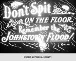 """Don't Spit on the Floor, Remember the Johnstown Flood!""."
