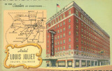 In the Center of Everything . . . Hotel Louis Joliet, Joliet, Illinois