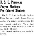 B. S. U. Promotes Prayer Meetings For Colored Students