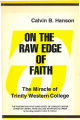 On the Raw Edge of Faith: The Exciting First Hand Story of Trinity Western College, Canada's Unique Liberal Arts...
