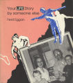 Your LIFE Story by someone else, (selected pages)