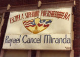 Banner for the Escuela Superior Puertorriquena Rafael Cancel Miranda