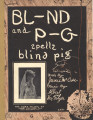 BL-ND and P-G Spells Blind Pig