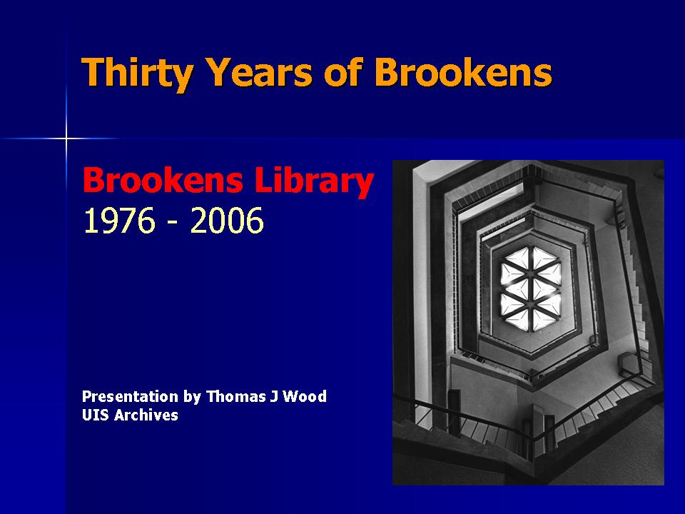 Thirty Years of Brookens: Brookens Library, 1976-2006