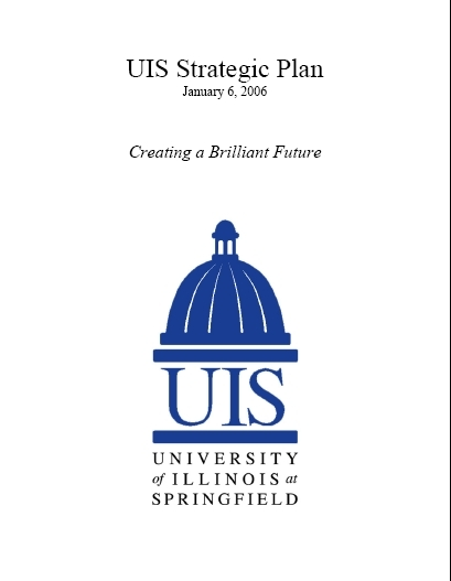 UIS Strategic Plan, January 6, 2006: Creating a Brilliant Future